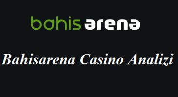 Bahisarena Casino Analizi