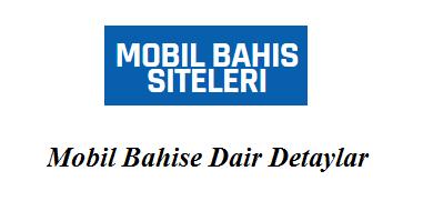 Mobil Bahise Dair Detaylar