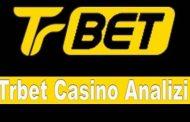 Trbet Casino Analizi