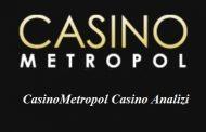 CasinoMetropol Casino Analizi