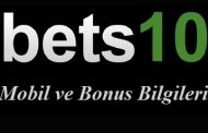 Bets10 Mobil ve Bonus Bilgileri