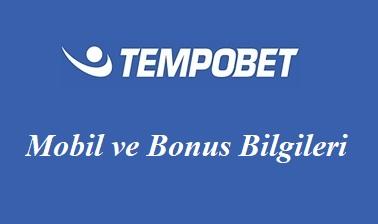 Tempobet Mobil ve Bonus Bilgileri