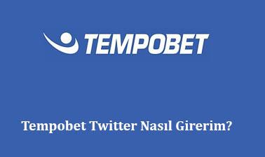 Tempobet Twitter Nasıl Girerim?